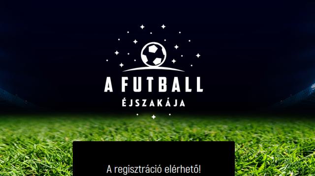 Jövő pénteken 21 helyszínen tartják meg a Futball Éjszakáját